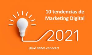 10 tendencias del Marketing Digital 2021 🎯