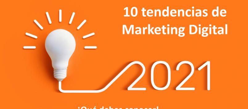 10 tendencias del Marketing Digital 2021